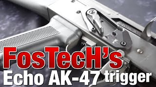 AK-47 trigger upgrade with the Echo AK-47 by Fostech