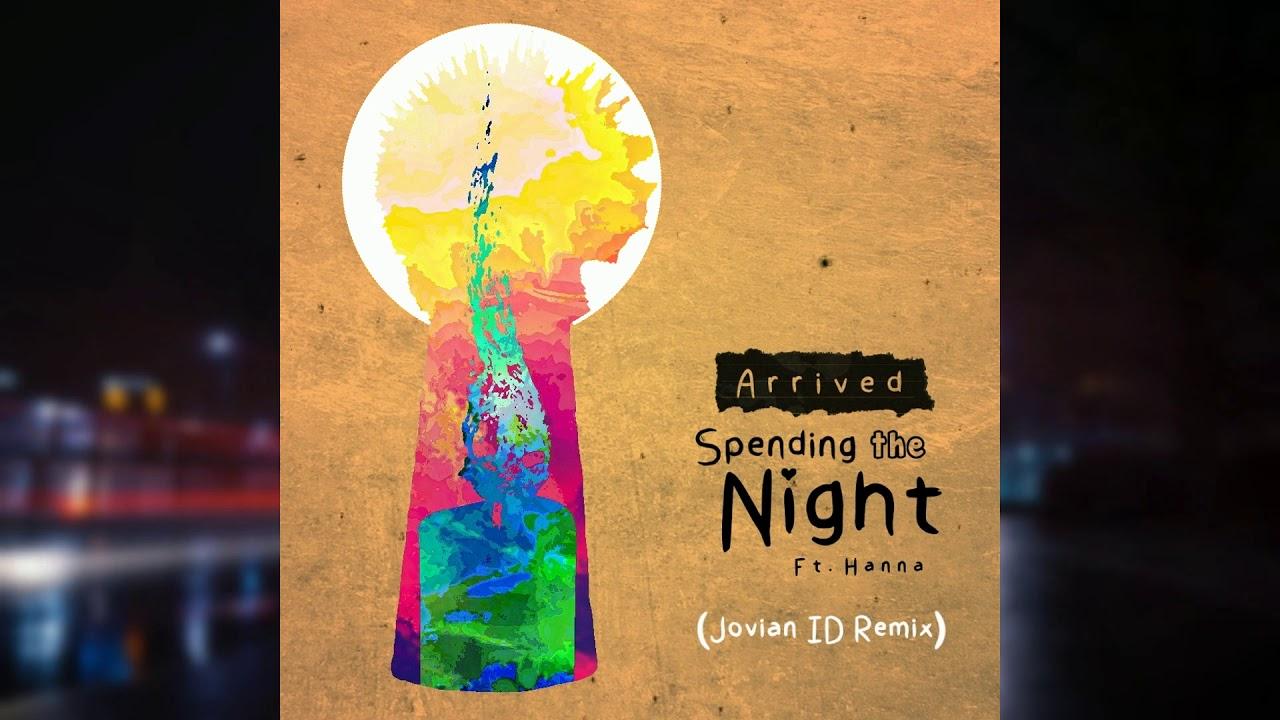 Arrived - Spending the Night (Jovian ID Remix) [ft. Hanna]