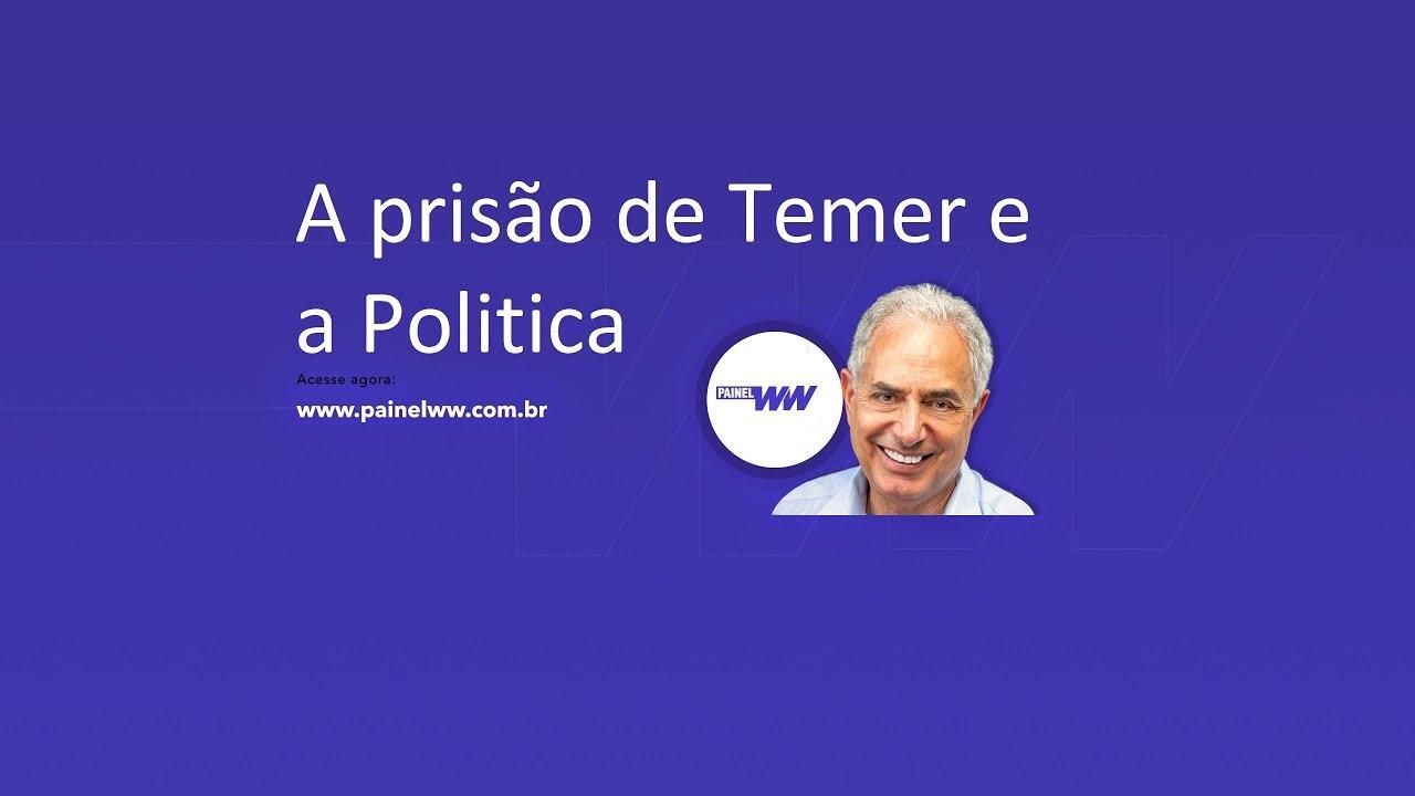 A prisão de Temer e a Politica - William Waack comenta