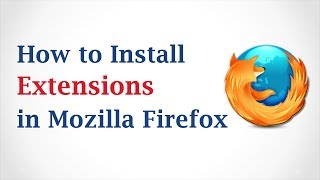 How to Install Extensions in Mozilla Firefox