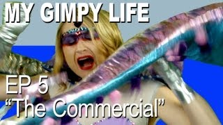 My Gimpy Life - Ep 5: The Commercial