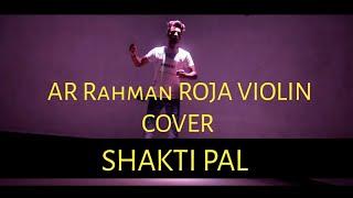 AR Rahman ROJA - VIOLIN COVER ft Dream Track - Dance | Shakti Pal