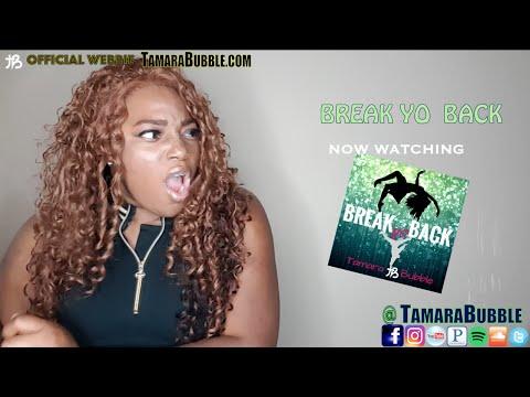 Tamara Bubble  Break Yo Back