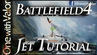 Battlefield 4 Jet Tutorial:Part 1; PC/PS4/Xbox One (Beginner with nothing/little unlocked)