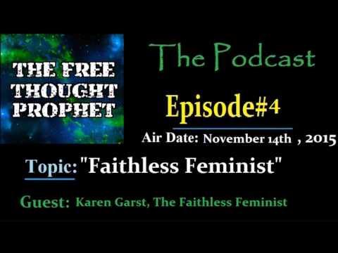 """Faithless Feminist"" The Free Thought Prophet Podcast:Episode#4"