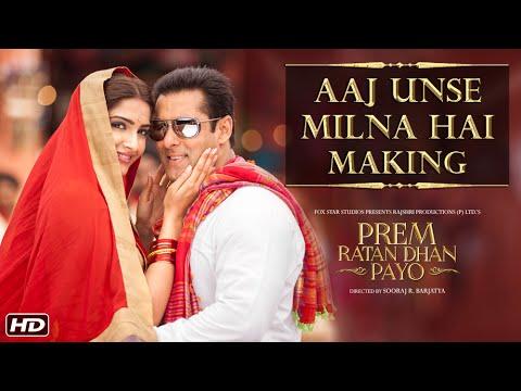 Making of Aaj Unse Milna Hai Song | Prem Ratan Dhan Payo | Salman Khan, Sooraj Barjatya