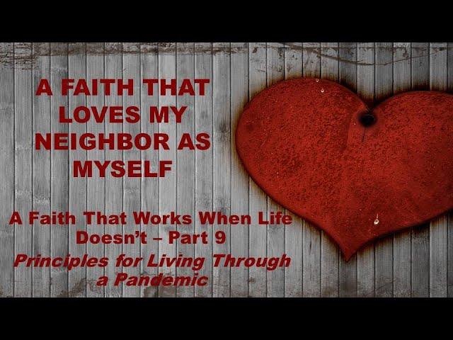A Faith That Loves My Neighbor As Myself