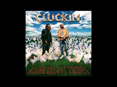 Adamn Killa - Cluckin' (Feat. Z Money)