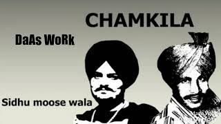 Chamkila (full song) ● Sidhu moose wala ● Byg Byrd ● DaAs WoRk ● New punjabi song 2018