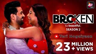 Teri Hogaiyaan | Music Video | Vishal Mishra | Broken But Beautiful Season 2 | ALTBalaji