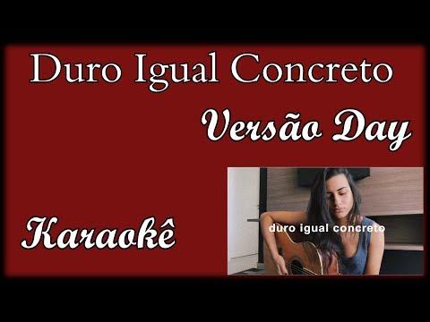 Duro Igual Concreto ( Versão Day )-  Karaokê Violão Cover