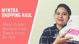 Myntra shopping haul  Myntra Maxi dress/Dresses Haul under Rs 800l  Myntra End Of Season Sale