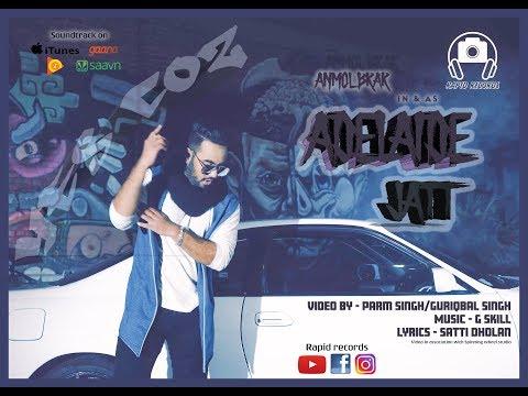 Adelaide Jatt I Anmol Brar I Latest Punjabi Songs 2018 I Official Video I Rapid Records