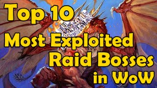 Top 10 Most Exploited Raid Bosses in WoW