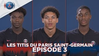 LES TITIS DU PARIS SAINT GERMAIN - EPISODE 3