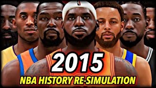 I Reset The NBA To 2015 & Re-Simulated NBA History... here's what happened.