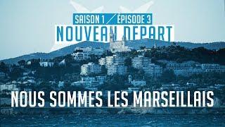 Nous sommes les Marseillais Épisode 3 : nouveau départ