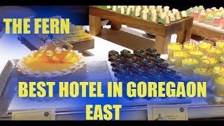 The Fern goregaon east mumbai, The fern, hotels in goregaon , buffet in goregaon , thai food,