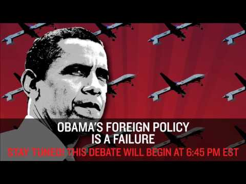 LIVE Debate: Obama's Foreign Policy Is A Failure