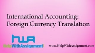 International Accounting:Foreign Currency Translation Notes