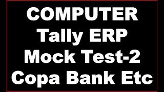 COMPUTER Tally ERP Mock Test-2 Copa Bank Etc Question and Answer