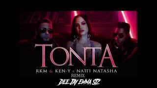 Rakim Y Ken-Y Ft Natti Natasha - Tonta [Remix]  ✘ Dee Jay Emma Stz