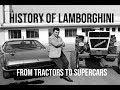 The History of Lamborghini - From Tractors to Supercars (1948-2018)