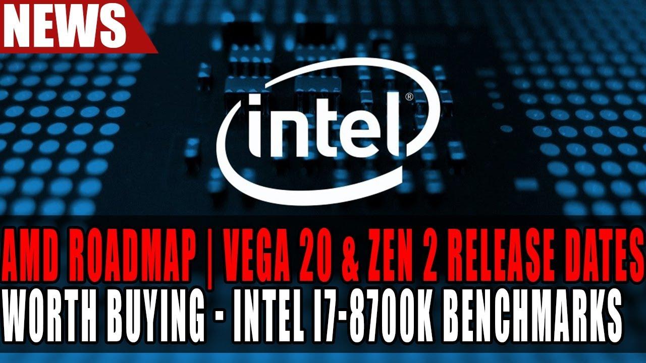AMD Roadmap Leak | Vega 20 in 2018 | Zen 2 in 2019 | I7-8700K Benchmarks -  Worth Buying?