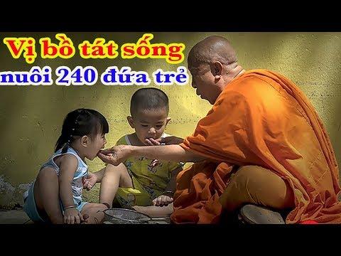 Thăm ngôi chùa nuôi 240 đứa trẻ mồ côi khuyết tật và nghe tâm sự của vị bồ tát sống giữa đời