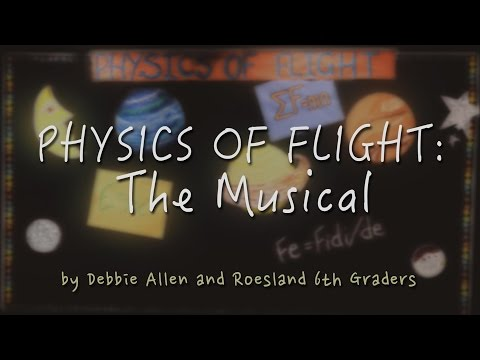 Physics of Flight: The  Musical