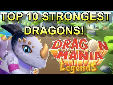 TOP 10 STRONGEST DRAGONS IN DRAGON MANIA LEGENDS!
