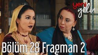 Yeni Gelin 28. Bölüm 2. Fragman