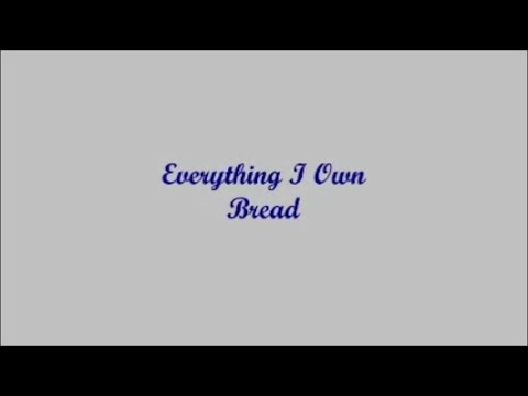 Everything I Own (Todo De Lo Que Soy Dueño) - Bread (Lyrics - Letra)