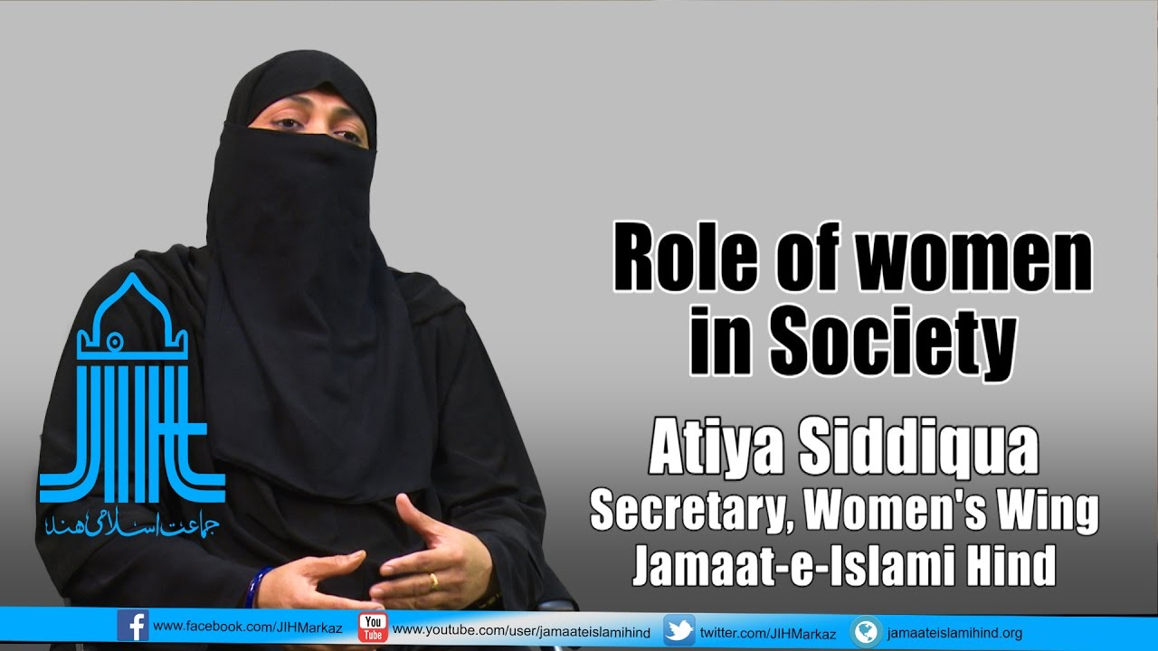outline on role of women in islamic societies Role of women in socio-economic activities the woman in modern times is entering into certain new fields that were unknown to the woman's sphere of in the modern country, the educated women are playing role on just threshold of transition from tradition to modernity women also want to raise their.
