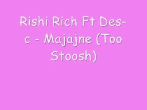 Rishi Rich Ft Des-C - Majajne (Too Stoosh)