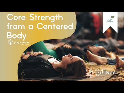 Core Strength from a Centered Body with Donna Farhi