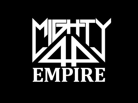 Mighty44 - Empire