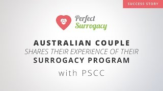 Australian Couple shares their experience of their Surrogacy Program with PSCC