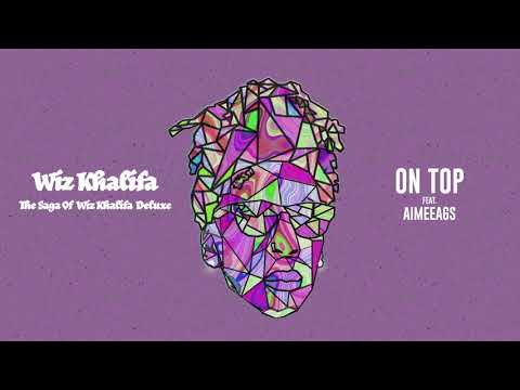 Wiz Khalifa – On Top feat. Aimeeags