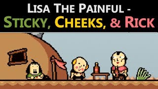 LISA the Painful - Sticky, Cheeks, and Rick