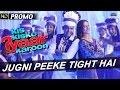 Jugni Peeke Tight Hai Official Song Promo 2 Kis Kisko Pyaar Karoon Kapil Sharma Elli Avram mp3