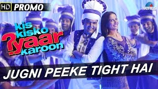 Jugni Peeke Tight Hai : Official Song Promo 2 - Kis Kisko Pyaar Karoon | Kapil Sharma & Elli Avram |