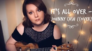 It's All Over - Johnny Cash(Ukulele Cover) #100daysuke2021