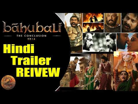 Baahubali 2 Hindi Trailer Review | Bahubali 2 The Conclusion Hindi Trailer | Prabhas, Rana Rajamouli