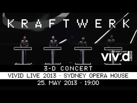 Kraftwerk - Vivid LIVE 2013 - Sydney Opera House, 2013-05-25 [Early Show]