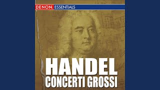 Concerto Grosso, Op. 6: No. 11 in A Major, HWV 329: I. Andante larghetto, e staccato