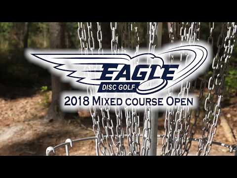 Eagle Disc Golf 2018 Mixed Course Open
