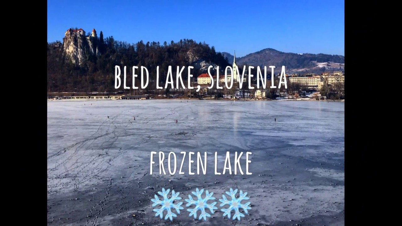 Frozen Lake Bled Slovenia 2017 Travel To Bled In Winter