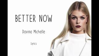 Davina Michelle -  Better now - Lyrics