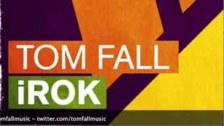 Tom Fall - iRok (Original Mix) [TEASER]